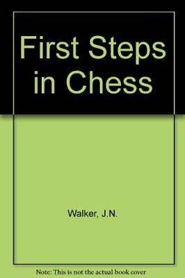 First Steps in Chess by Walker, J.N. Hardback Book The Cheap Fast Free Post