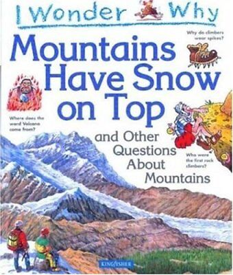 I Wonder Why Mountains Have Snow on Top: And Other Questions ... by Gaff, Jackie