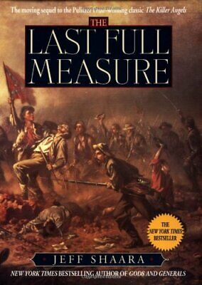 The Last Full Measure (Civil War Trilogy) by Shaara, Jeff Hardback Book The