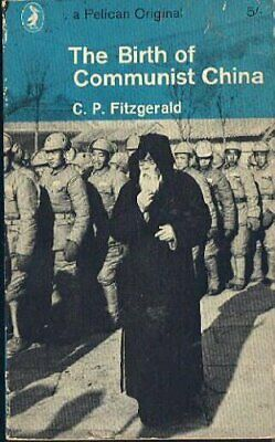 The Birth of Communist China (Pelican) by Fitzgerald, C. Paperback Book The