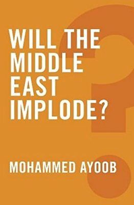 Will the Middle East Implode? (Global Futures) by Ayoob, Mohammed Book The Cheap