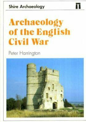 Archaeology of the English Civil War (Shire Ar... by Harrington, Peter Paperback