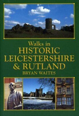 Walks in Historic Leicestershire and Rutland (Hist... by Waites, Bryan Paperback