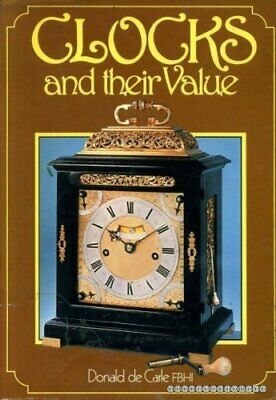 Clocks and Their Value by Carle, Donald de Hardback Book The Cheap Fast Free