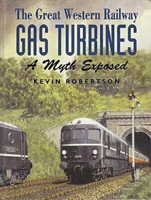 Great Western Railway Gas Turbines: A Myth Expo... by Robertson, Kevin Paperback