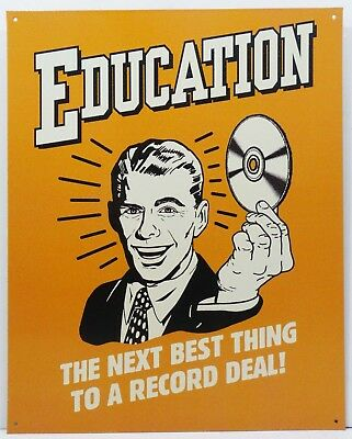 Education Next Best Thing to a Record Deal Retro Humor Metal Sign