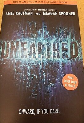 UNEARTHED Amie Kaufman Meagan Spooner ARC advance reader copy uncorrected proof