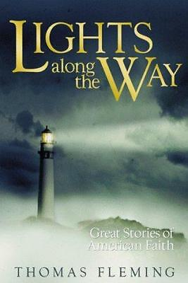 Lights along the Way : Great Stories of American Faith by Thomas J. Fleming