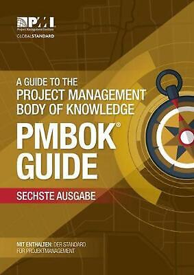 Guide to the Project Management Body of Knowledge (pmbok Guide): (German version
