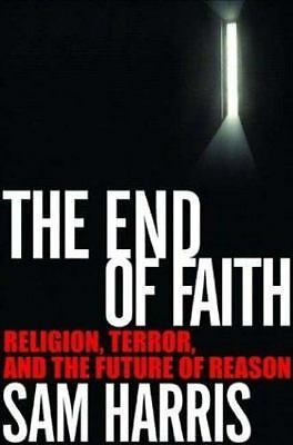 The End of Faith : Religion, Terror, and the Future of Reason  (NoDust)