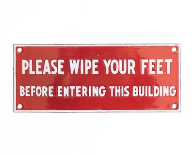 Original 1920's Wipe Your Feet Before Entering This Building Porcelain Sign
