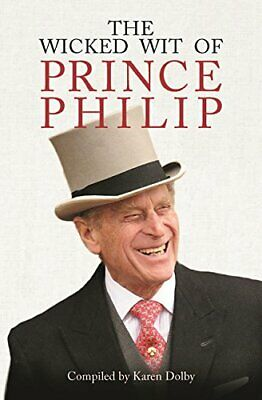 The Wicked Wit of Prince Philip by Dolby, Karen Book The Cheap Fast Free Post