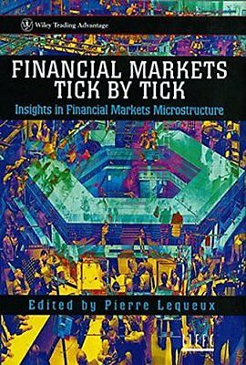 Financial Markets Tick by Tick (Wiley Trading) by Lequeux Hardback Book The