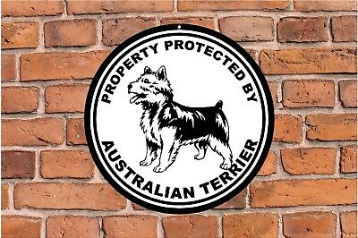 Property protected by Australian Terrier guard dog fence yard round metal sign