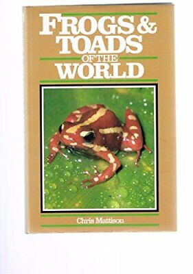 Frogs and Toads of the World by Mattison, Chris Hardback Book The Cheap Fast