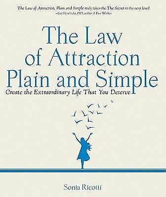 The Law of Attraction, Plain and Simple : Create the Extraordinary Life That...