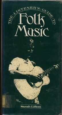 Listener's Guide to Folk Music by Lifton, Sarah Hardback Book The Cheap Fast