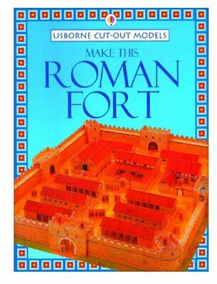 Make This Roman Fort (Usborne Cut Out Models) by Ashman, Iain Paperback Book The