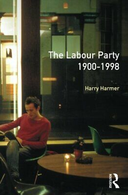 The Longman Companion to the Labour Party, 1900-19... by Harmer, Harry Paperback