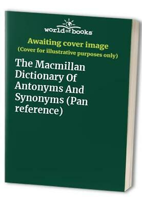 THE MACMILLAN DICTIONARY Of Antonyms And Synonyms (Pan reference) Paperback  Book
