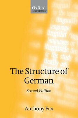 The Structure of German (Oxford Linguistics) by Fox, Anthony Paperback Book The