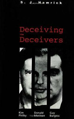 Deceiving the Deceivers : Kim Philby, Donald Maclean and Guy Burgess  (NoDust)