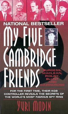 My Five Cambridge Friends : Philby, Burgess, Maclean, Blun and Cairncross