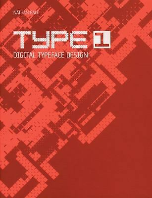 Type 1 : Digital Typeface Design by Nathaniel Gale