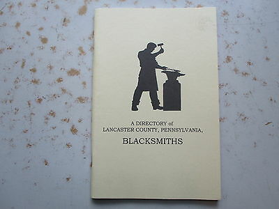A Directory of Lancaster County PA Blacksmiths - 2001 Tool Collectors Booklet