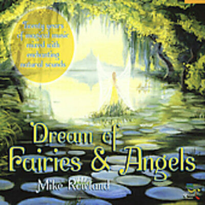 Mike Rowland - Dreams Of Fairies and Angels [New CD]