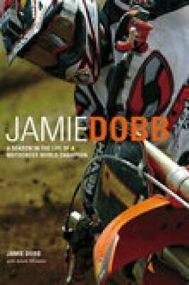 Jamie Dobb: A Season in the Life of a Motocross Wo... by Wheeler, Adam Paperback