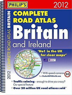 Philip's Complete Road Atlas Britain and Ireland 201... by Philip's Spiral bound
