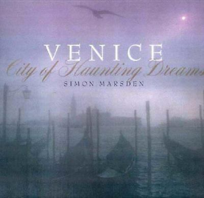 Venice : City of Haunting Dreams by Simon Marsden