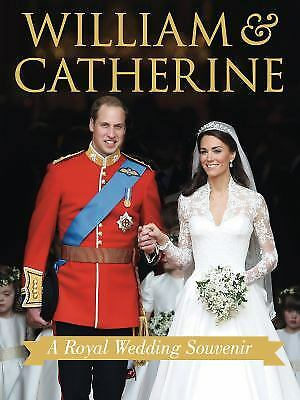 William and Catherine : A Royal Wedding Souvenir