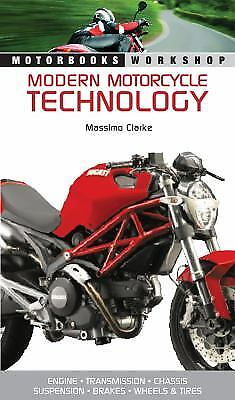 Modern Motorcycle Technology: How Every Part of Your Motorcycle...  (ExLib)