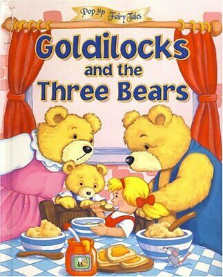 GOLDILOCKS AND THE THREE BEARS (Pop-Up Fairy Tales) by Unnamed Book The Cheap