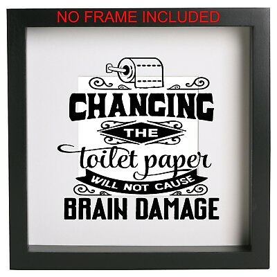 Changing the toilet paper ... Cistern / Box Frame Quote Sticker only Ribba ect