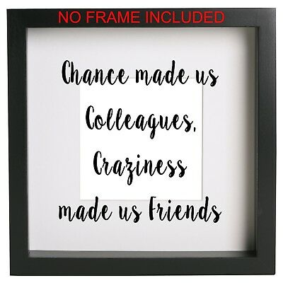 Chance made us colleagues Box Frame Sticker Quote Ribba ect