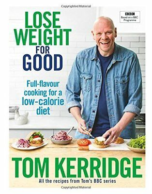 Lose Weight for Good: Full-flavour cooking fo by Tom Kerridge New Hardcover Book