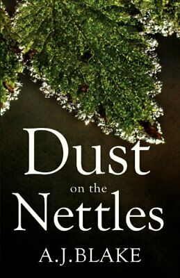 Dust on the Nettles by A. J. Blake Book The Cheap Fast Free Post