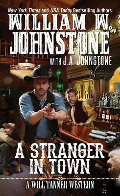 A Stranger in Town (Will Tanner Western) by Johnstone, J. A. Book The Cheap Fast