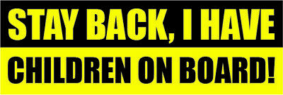 STAY BACK I HAVE CHILDREN ON BOARD Warning Safety Sign Car Bumper Sticker