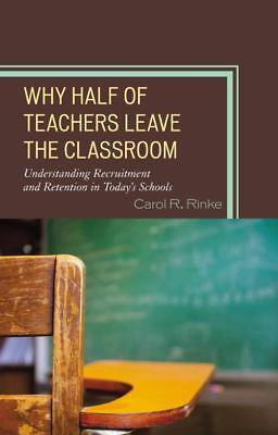 Why Half Of Teachers Leave The Classroom - New Hardcover Book