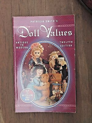 Doll Values Antique to Modern 12th Edition Patricia Smith Identification & Price