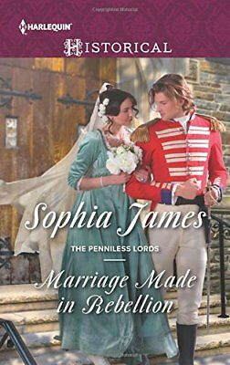 Marriage Made in Rebellion (Harlequin Historical: The Pennil... by James, Sophia