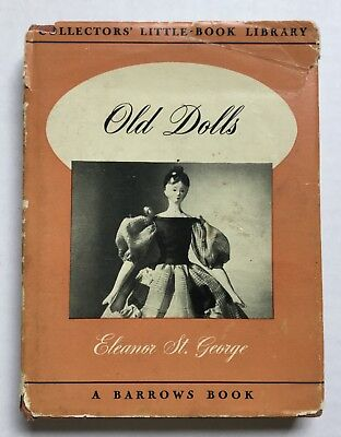 1950 Old Dolls vtg Eleanor St George Signed Antique Collecting Guide History