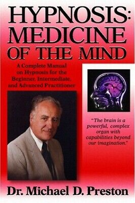 Hypnosis: Medicine of the Mind: A Complete Manual on H... by Preston, Michael D.