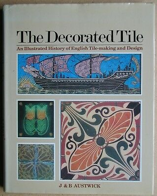 The Decorated Tile: An Illustrated History of English Tile-Making and Design.