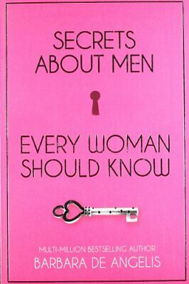 Secrets About Men Every Woman Should Know by Angelis, Barbara De Paperback Book