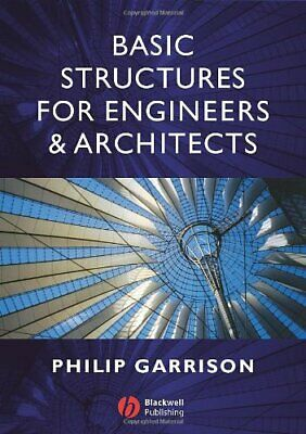 Basic Structures for Engineers and Architects by Garrison, Philip Paperback The